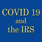COVID-19:  IRS says expenses paid with PPP funds may not be deductible